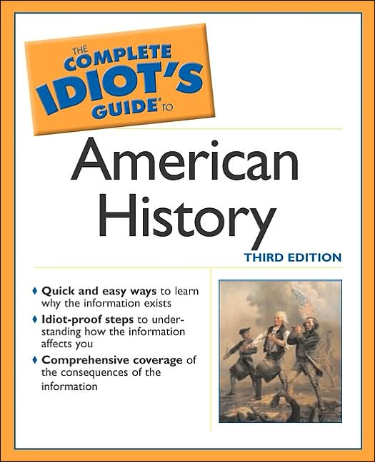Complete Idiots Guide to American History